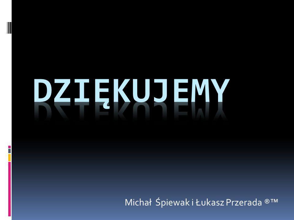 Michał Śpiewak i Łukasz Przerada ®™