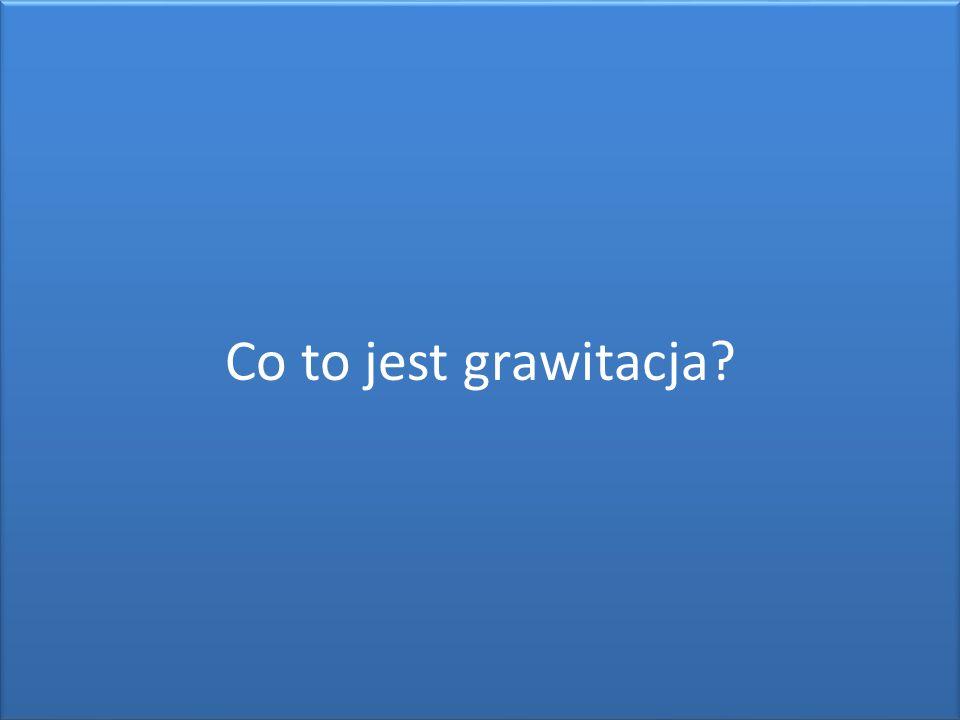 Co to jest grawitacja
