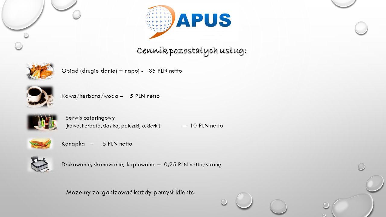 Cennik pozostałych usług: Obiad (drugie danie) + napój - 35 PLN netto Kawa/herbata/woda – 5 PLN netto Serwis cateringowy (kawa, herbata, ciastka, palu