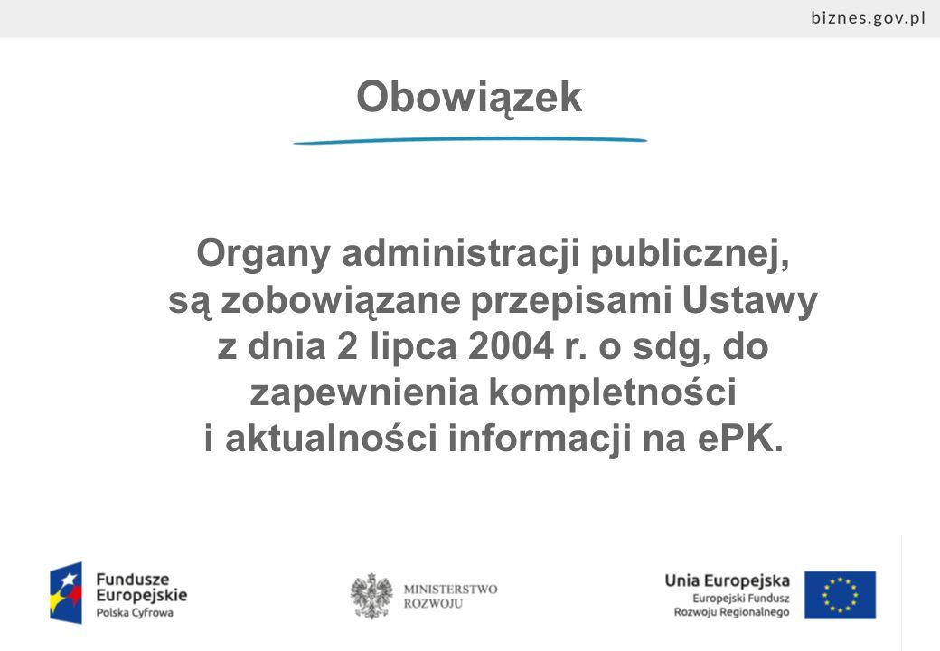 Obowiązek Organy administracji publicznej, są zobowiązane przepisami Ustawy z dnia 2 lipca 2004 r.