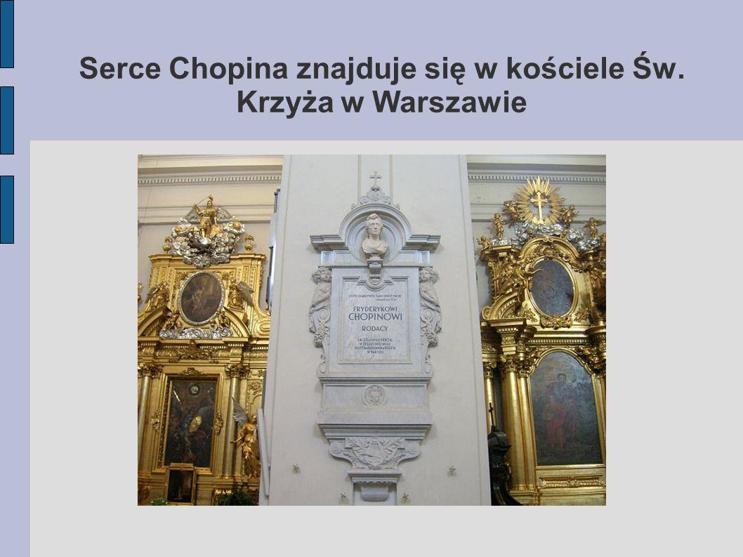 Serce Chopina znajduje się w kościele Św. Krzyża w Warszawie