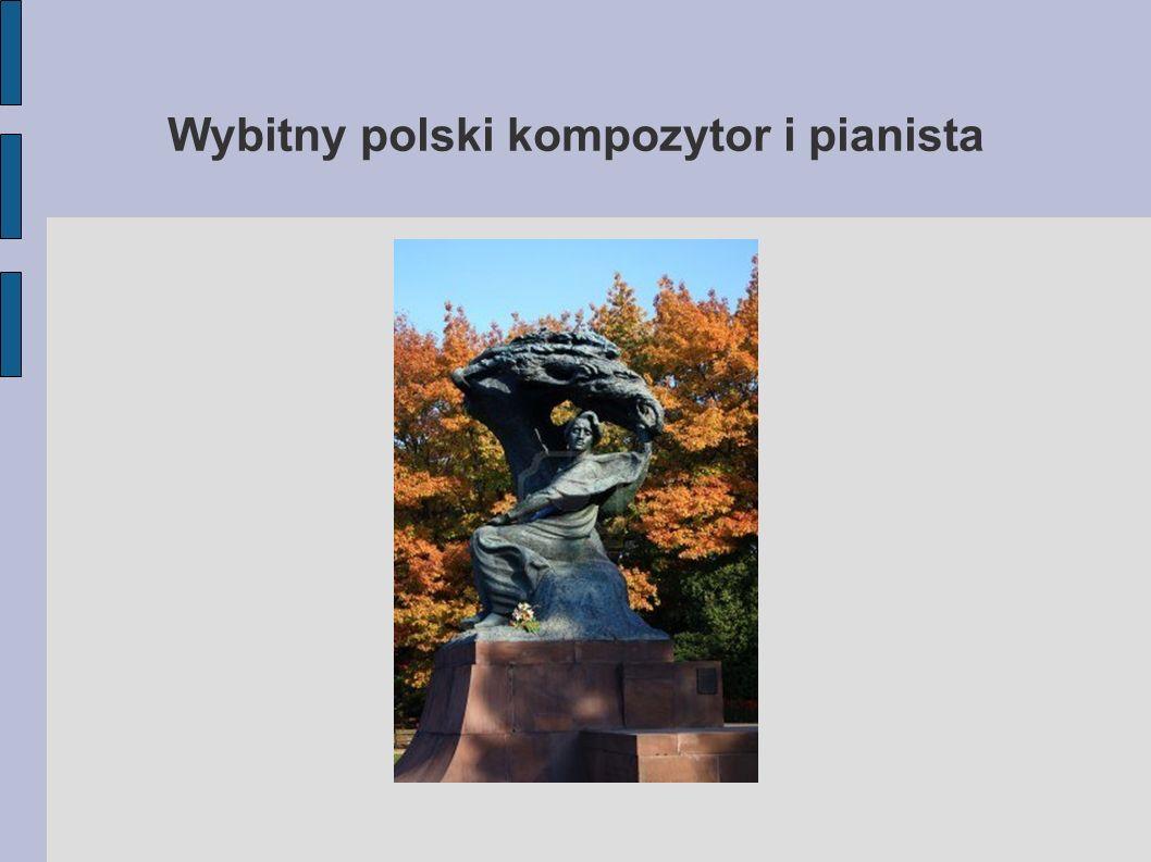 Wybitny polski kompozytor i pianista