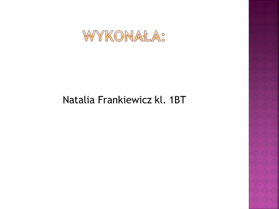 Natalia Frankiewicz kl. 1BT