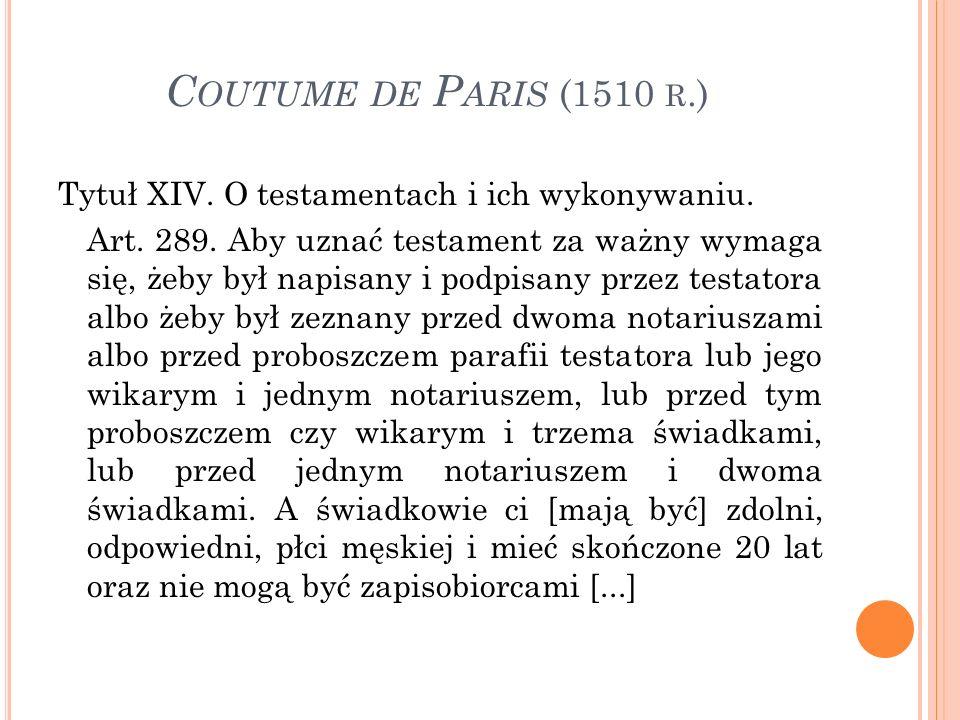 C OUTUME DE P ARIS (1510 R.) Tytuł XIV. O testamentach i ich wykonywaniu.
