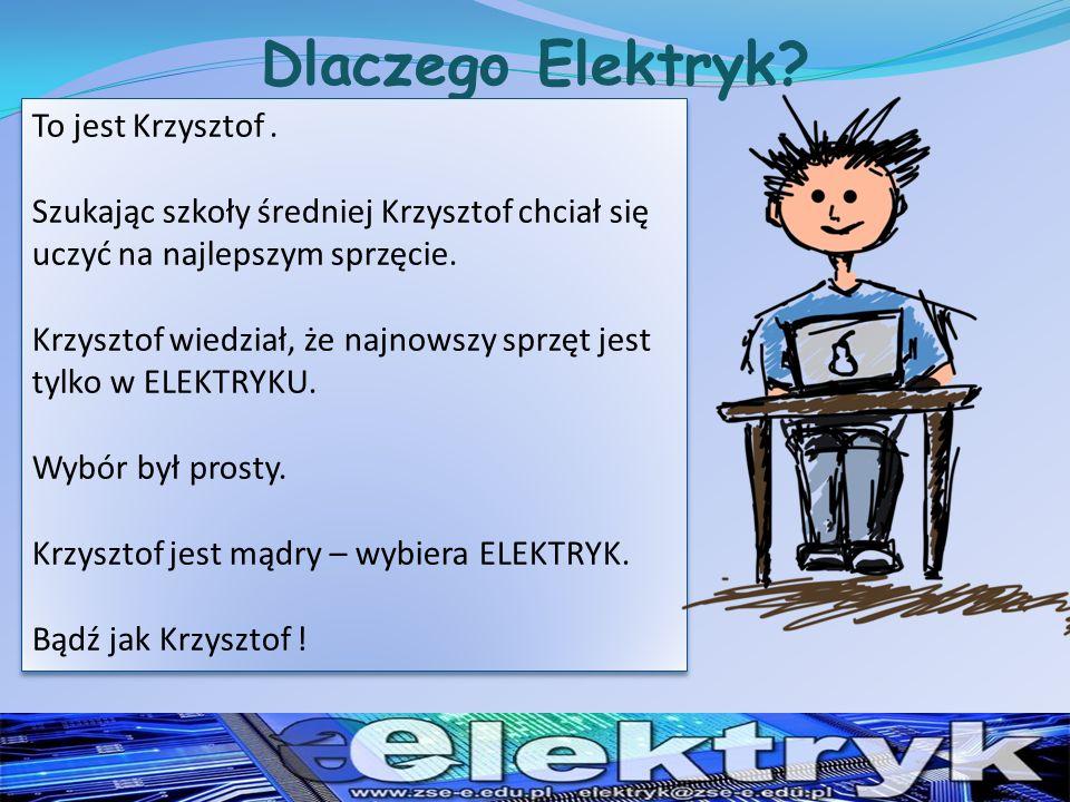 Dlaczego Elektryk. To jest Krzysztof.