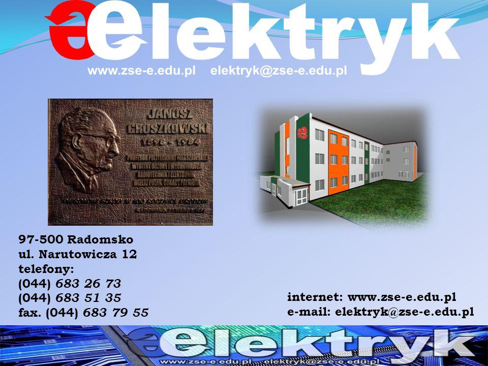 internet: www.zse-e.edu.pl e-mail: elektryk@zse-e.edu.pl 97-500 Radomsko ul.