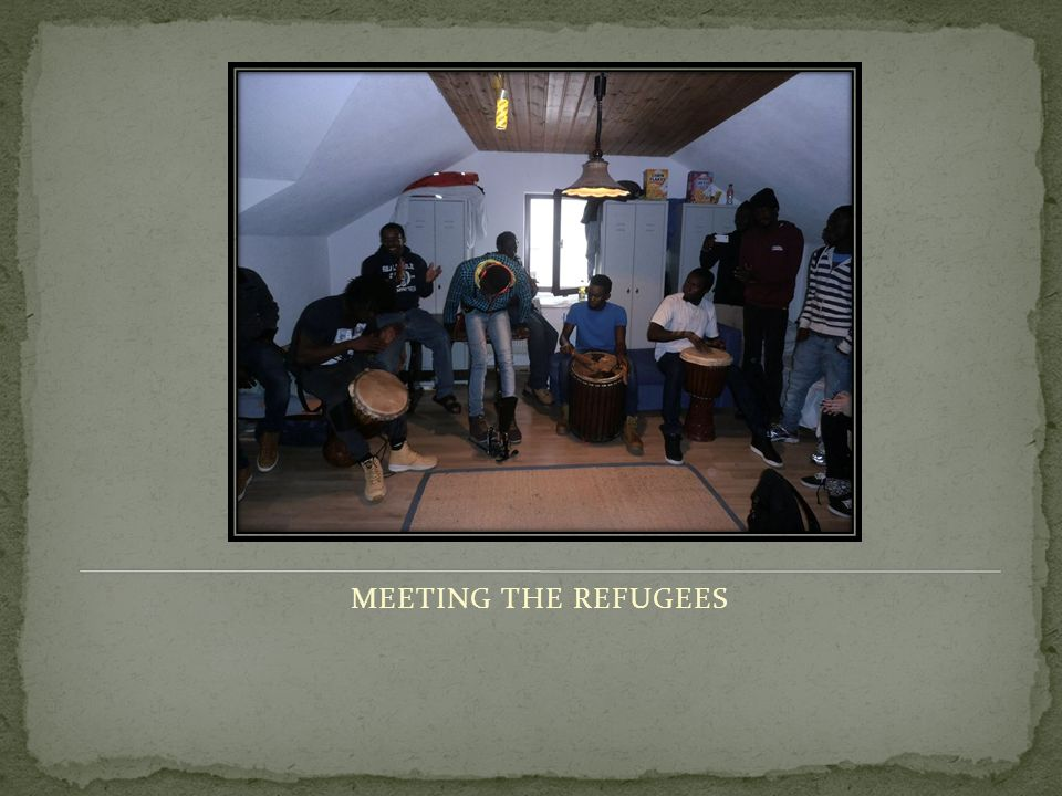 MEETING THE REFUGEES