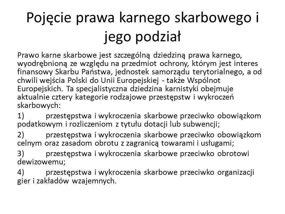 Pojęcie prawa karnego skarbowego i jego podział Prawo karne skarbowe jest szczególną dziedziną prawa karnego, wyodrębnioną ze względu na przedmiot ochrony, którym jest interes finansowy Skarbu Państwa, jednostek samorządu terytorialnego, a od chwili wejścia Polski do Unii Europejskiej - także Wspólnot Europejskich.