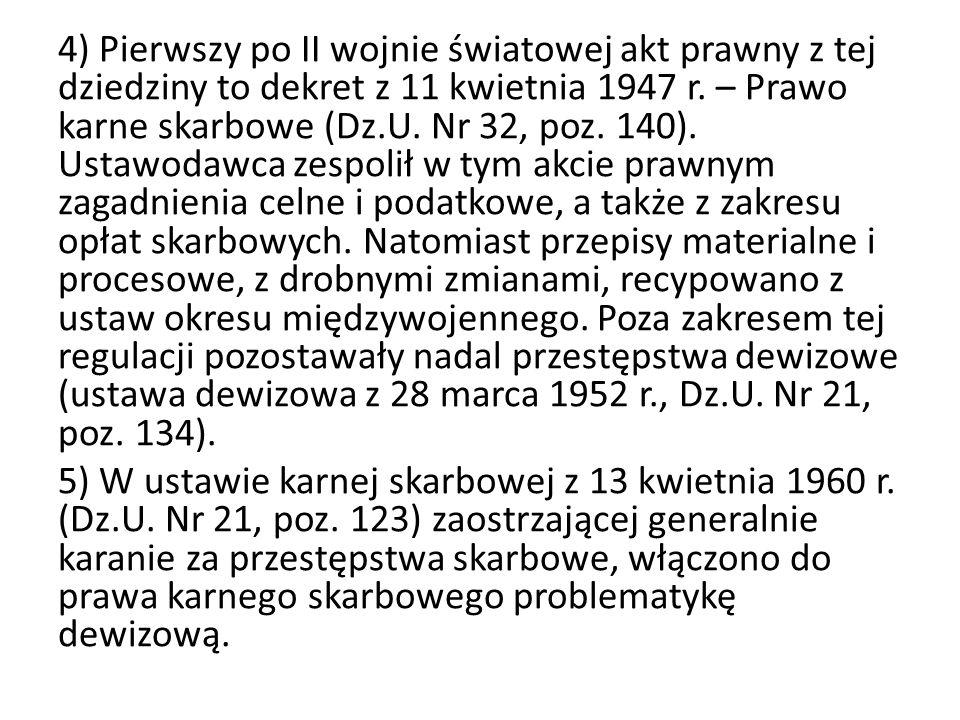 4) Pierwszy po II wojnie światowej akt prawny z tej dziedziny to dekret z 11 kwietnia 1947 r.