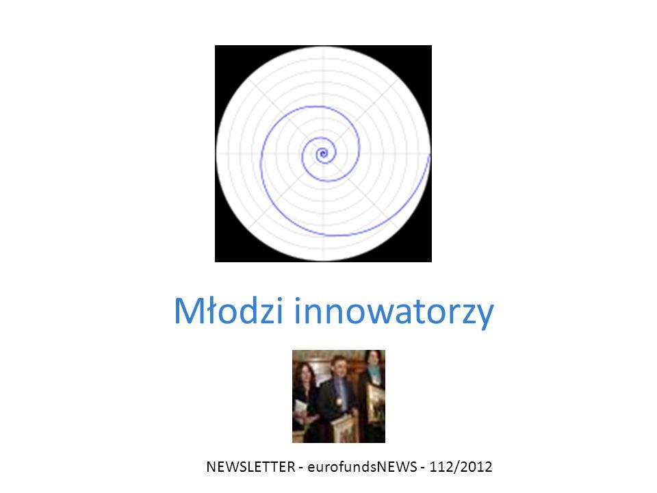 Młodzi innowatorzy NEWSLETTER - eurofundsNEWS - 112/2012