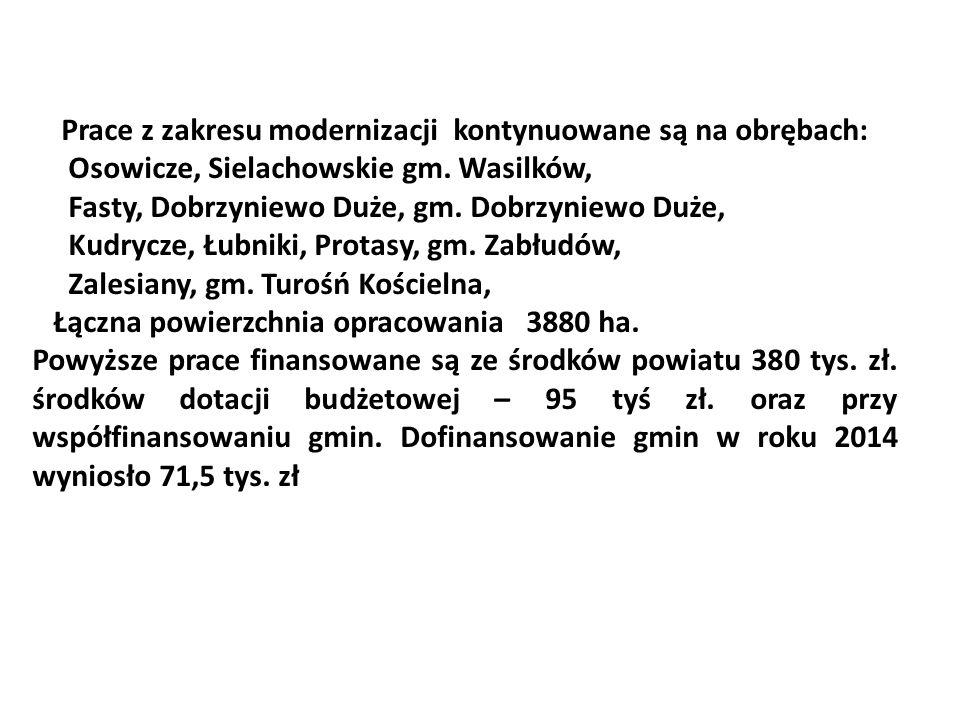 Prace z zakresu modernizacji kontynuowane są na obrębach: Osowicze, Sielachowskie gm.