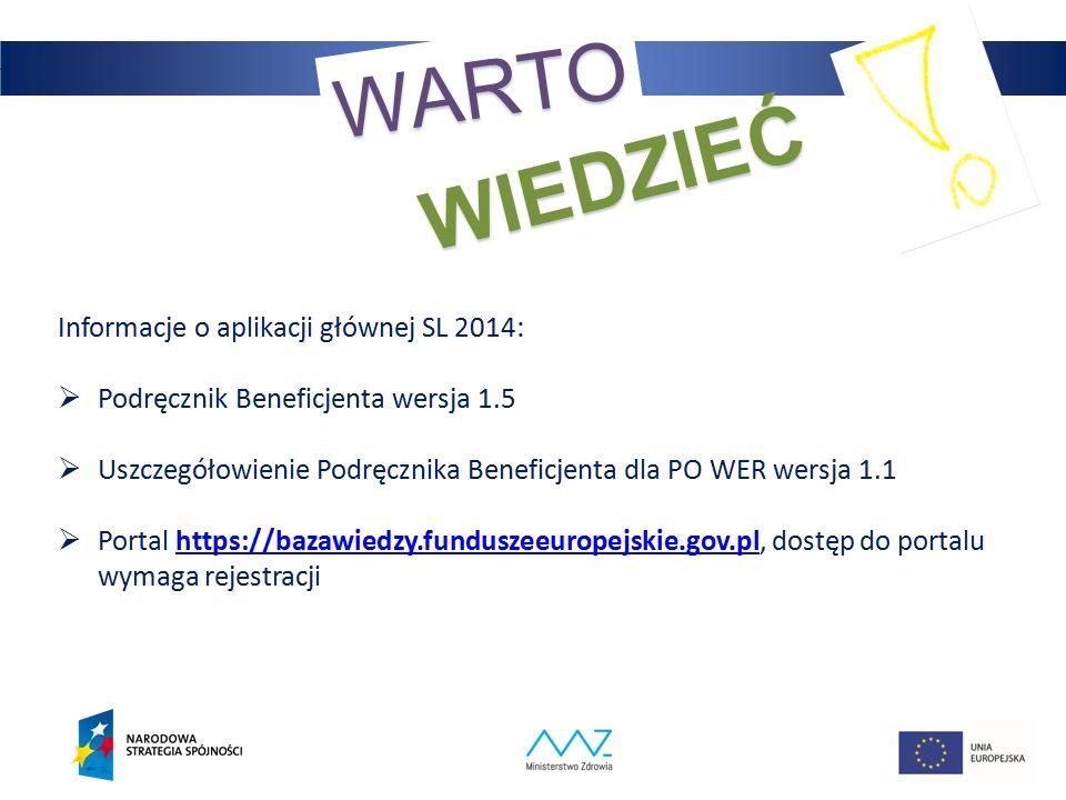 36 WARTO WIEDZIEĆ Informacje o aplikacji głównej SL 2014:  Podręcznik Beneficjenta wersja 1.5  Uszczegółowienie Podręcznika Beneficjenta dla PO WER wersja 1.1  Portal https://bazawiedzy.funduszeeuropejskie.gov.pl, dostęp do portalu wymaga rejestracjihttps://bazawiedzy.funduszeeuropejskie.gov.pl