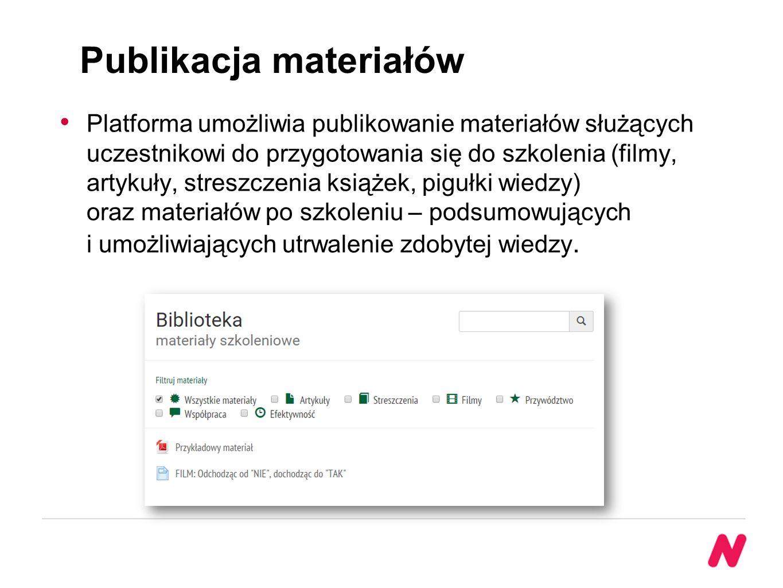 Publikacja materiałów Platforma umożliwia publikowanie materiałów służących uczestnikowi do przygotowania się do szkolenia (filmy, artykuły, streszczenia książek, pigułki wiedzy) oraz materiałów po szkoleniu – podsumowujących i umożliwiających utrwalenie zdobytej wiedzy.