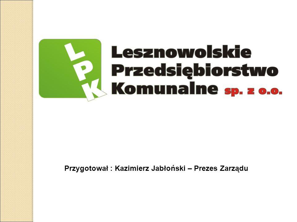 Przygotował : Kazimierz Jabłoński – Prezes Zarządu