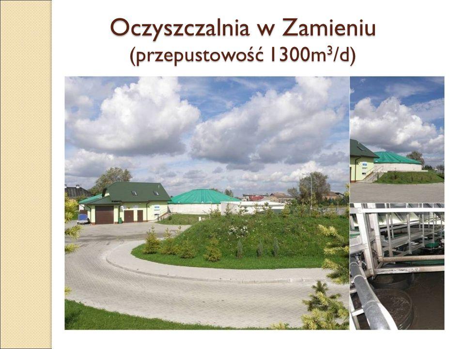 Oczyszczalnia w Zamieniu (przepustowość 1300m 3 /d)