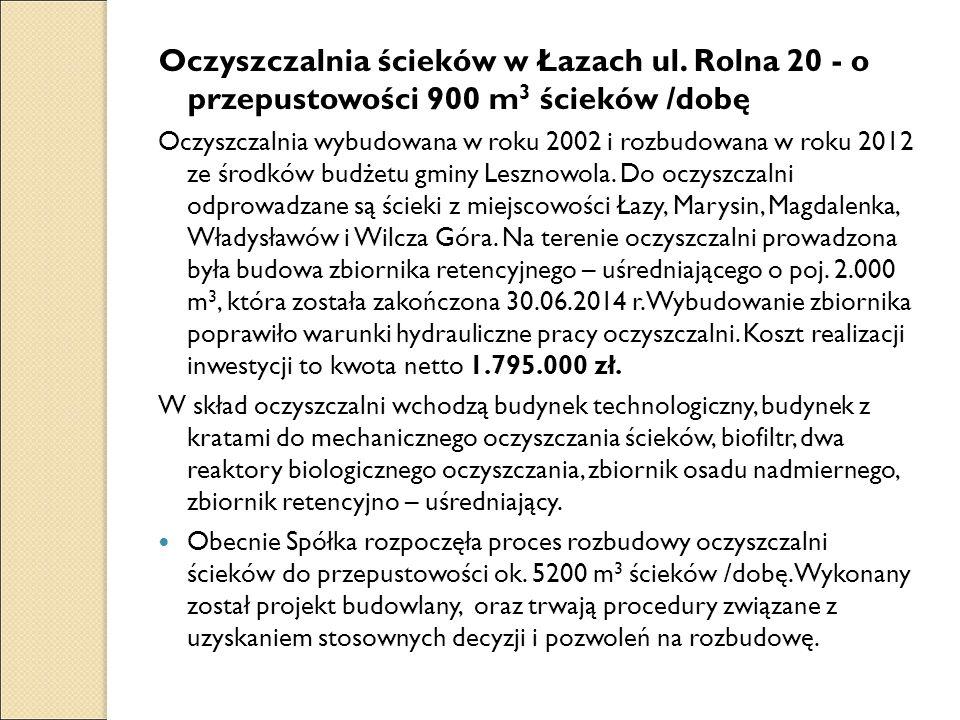Oczyszczalnia ścieków w Łazach ul. Rolna 20 - o przepustowości 900 m 3 ścieków /dobę Oczyszczalnia wybudowana w roku 2002 i rozbudowana w roku 2012 ze