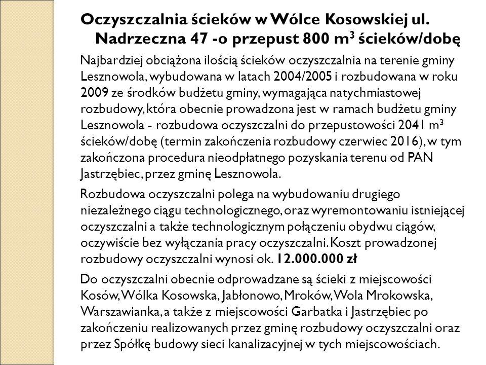 Oczyszczalnia ścieków w Wólce Kosowskiej ul. Nadrzeczna 47 -o przepust 800 m 3 ścieków/dobę Najbardziej obciążona ilością ścieków oczyszczalnia na ter