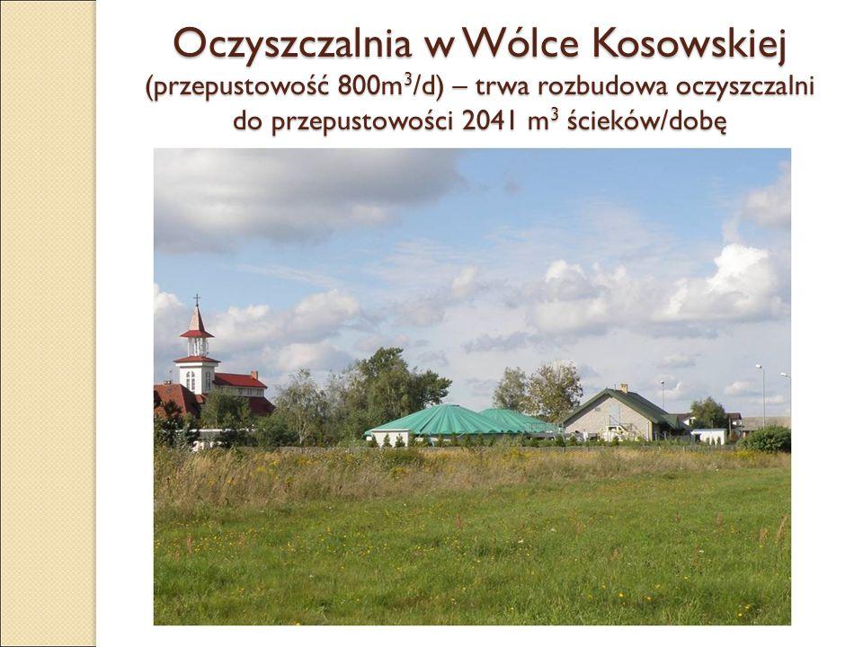 Oczyszczalnia w Wólce Kosowskiej (przepustowość 800m 3 /d) – trwa rozbudowa oczyszczalni do przepustowości 2041 m 3 ścieków/dobę