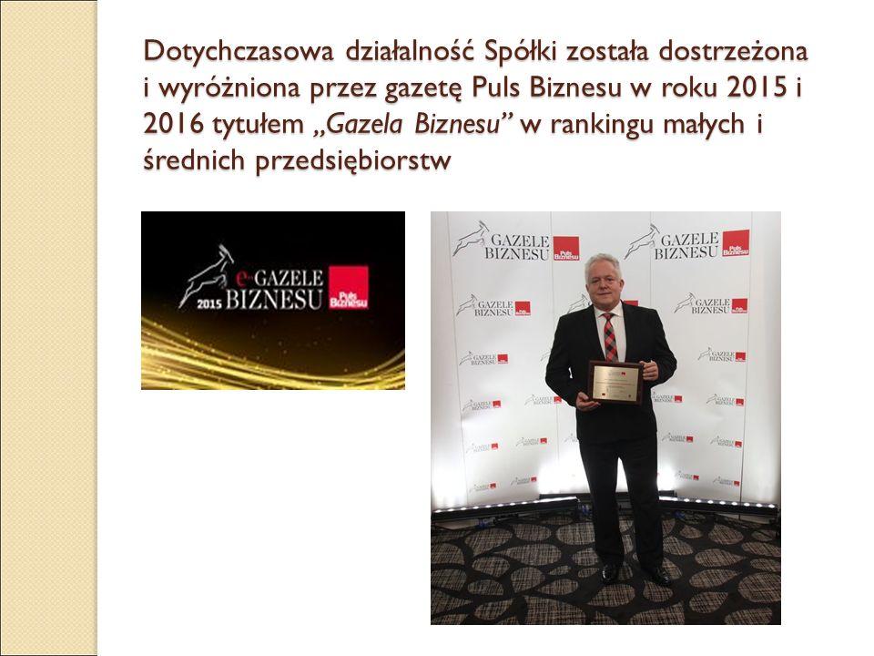 """Dotychczasowa działalność Spółki została dostrzeżona i wyróżniona przez gazetę Puls Biznesu w roku 2015 i 2016 tytułem """"Gazela Biznesu"""" w rankingu mał"""