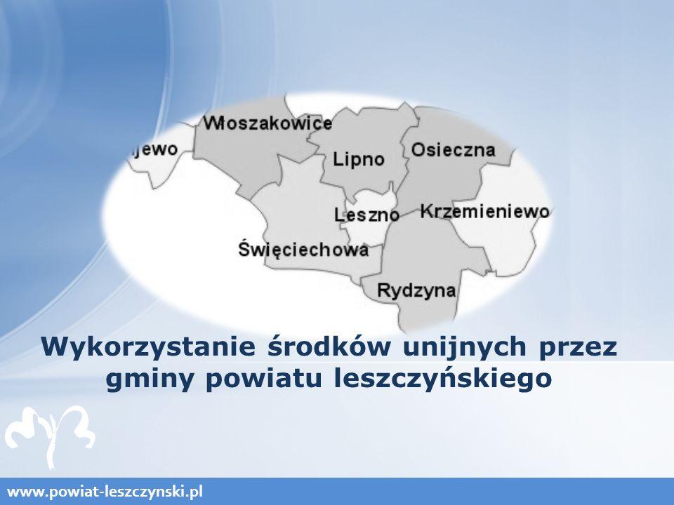 www.powiat-leszczynski.pl Wykorzystanie środków unijnych przez gminy powiatu leszczyńskiego