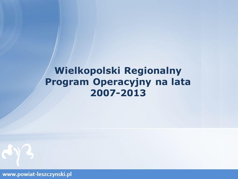 Wielkopolski Regionalny Program Operacyjny na lata 2007-2013 www.powiat-leszczynski.pl