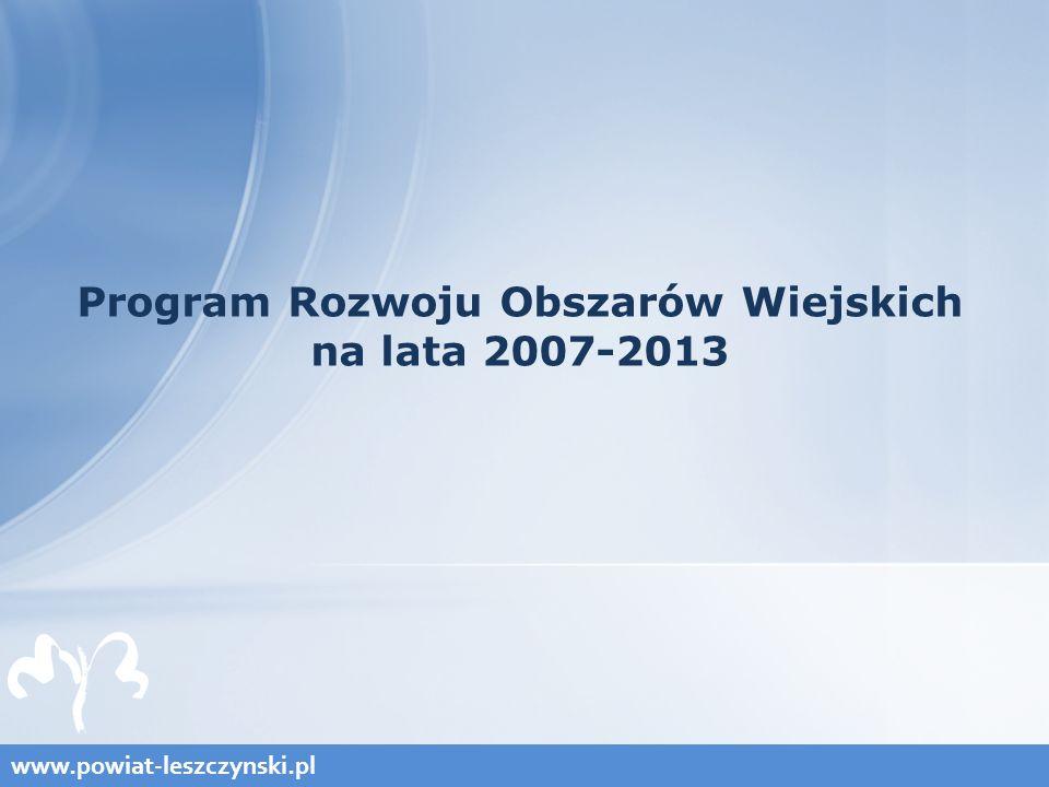 www.powiat-leszczynski.pl Program Rozwoju Obszarów Wiejskich na lata 2007-2013