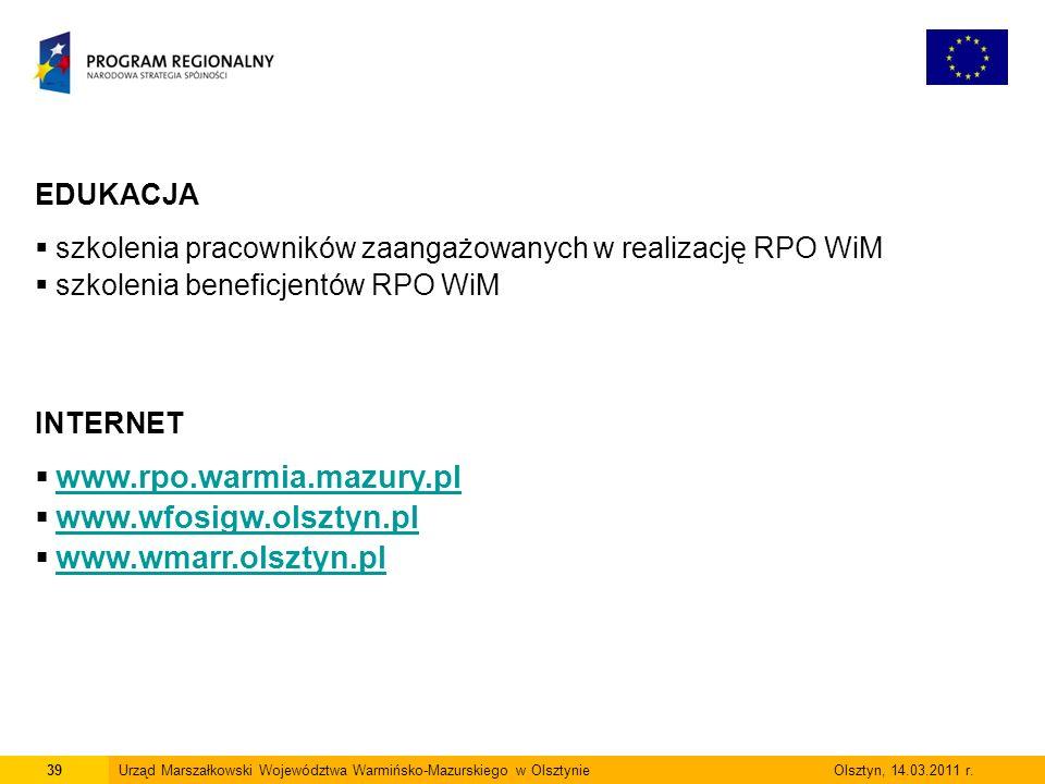 39Urząd Marszałkowski Województwa Warmińsko-Mazurskiego w Olsztynie Olsztyn, 14.03.2011 r.