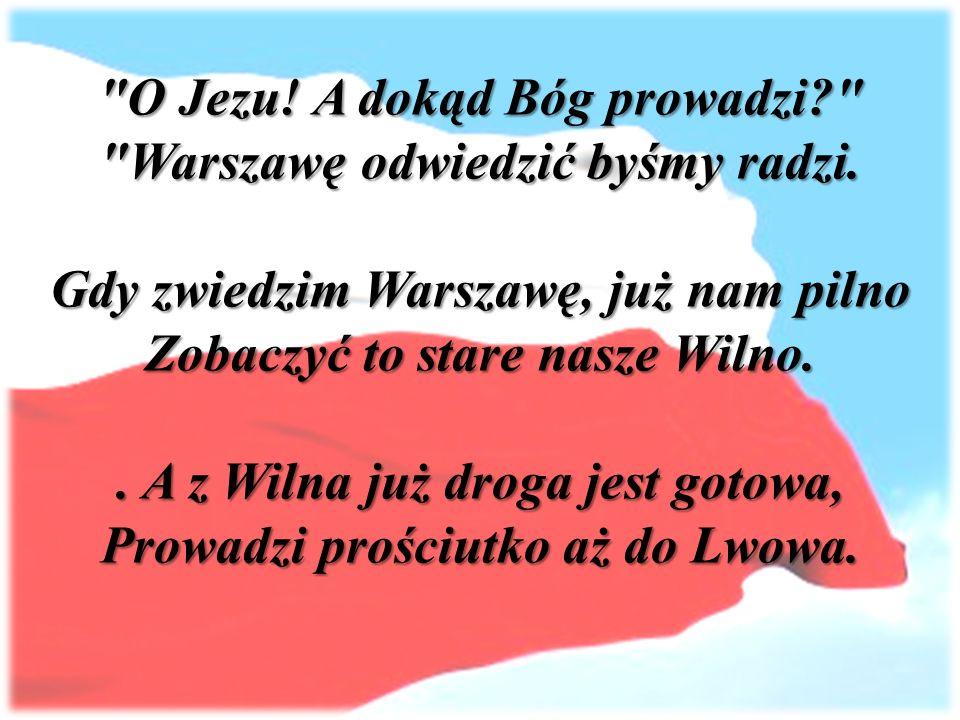 O Jezu. A dokąd Bóg prowadzi Warszawę odwiedzić byśmy radzi.