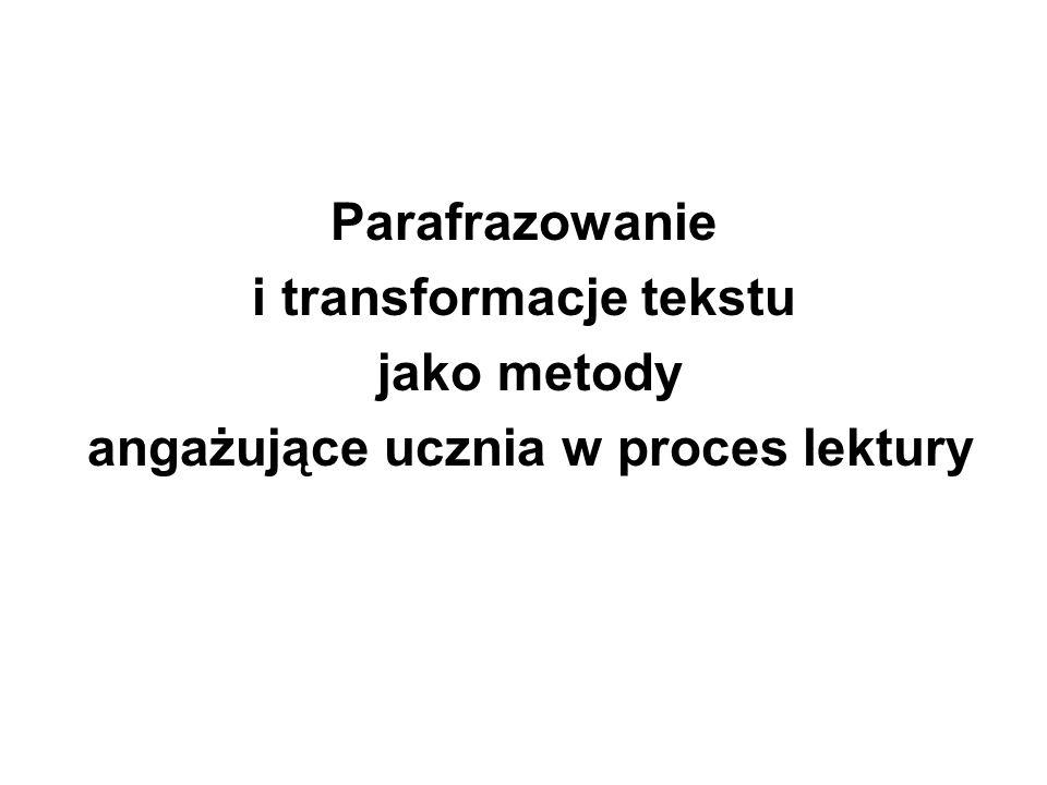 Parafrazowanie i transformacje tekstu jako metody angażujące ucznia w proces lektury
