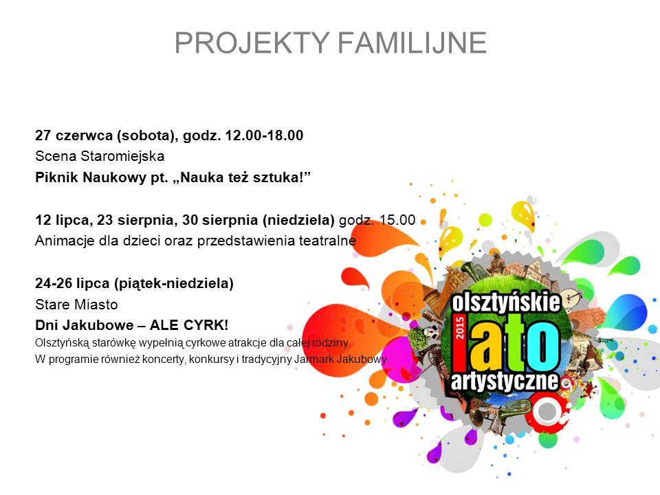 PROJEKTY FAMILIJNE 27 czerwca (sobota), godz. 12.00-18.00 Scena Staromiejska Piknik Naukowy pt.