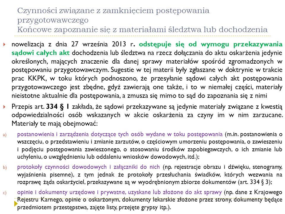 Czynności związane z zamknięciem postępowania przygotowawczego Końcowe zapoznanie się z materiałami śledztwa lub dochodzenia  nowelizacja z dnia 27 w
