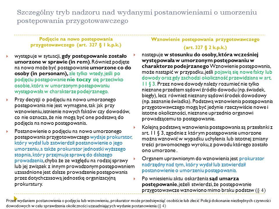 Szczególny tryb nadzoru nad wydanymi postanowieniami o umorzeniu postępowania przygotowawczego Podjęcie na nowo postępowania przygotowawczego (art. 32