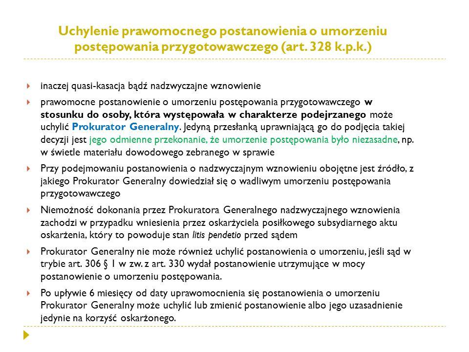 Uchylenie prawomocnego postanowienia o umorzeniu postępowania przygotowawczego (art. 328 k.p.k.)  inaczej quasi-kasacja bądź nadzwyczajne wznowienie
