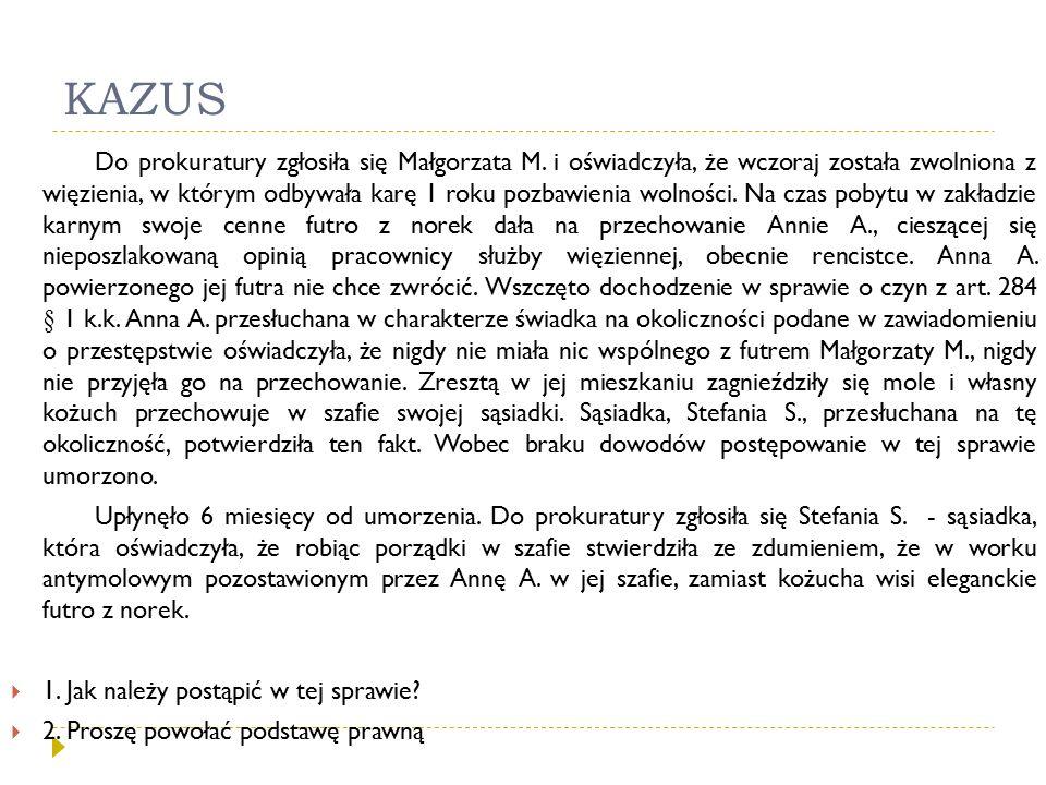 KAZUS Do prokuratury zgłosiła się Małgorzata M. i oświadczyła, że wczoraj została zwolniona z więzienia, w którym odbywała karę 1 roku pozbawienia wol