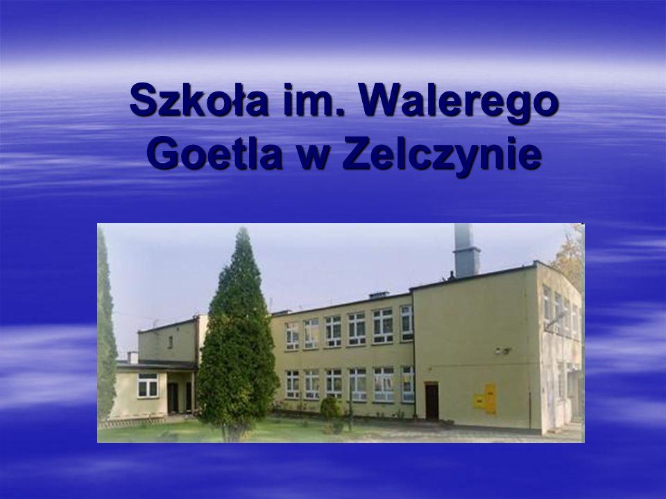 Szkoła im. Walerego Goetla w Zelczynie