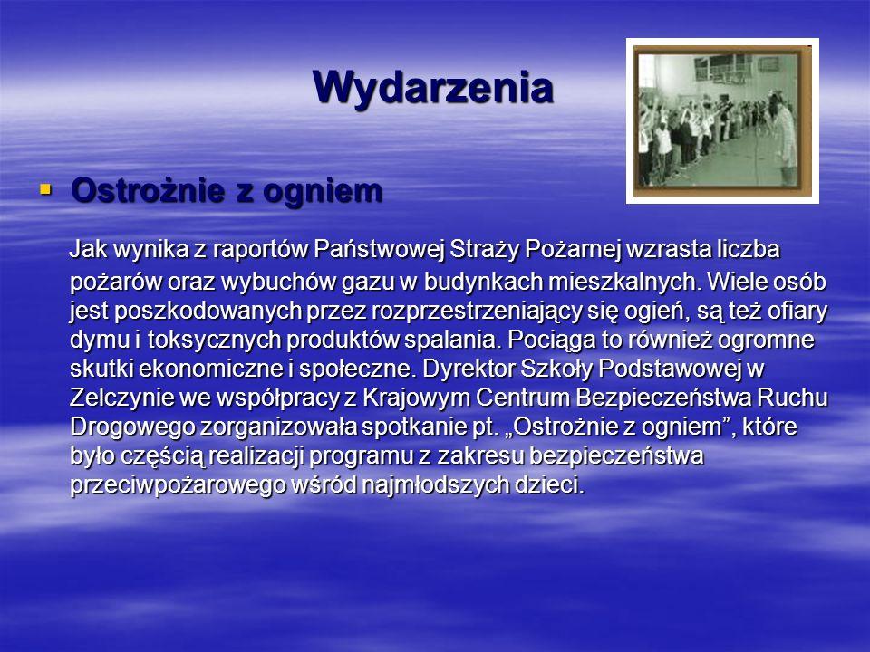 Wydarzenia  Ostrożnie z ogniem Jak wynika z raportów Państwowej Straży Pożarnej wzrasta liczba pożarów oraz wybuchów gazu w budynkach mieszkalnych.