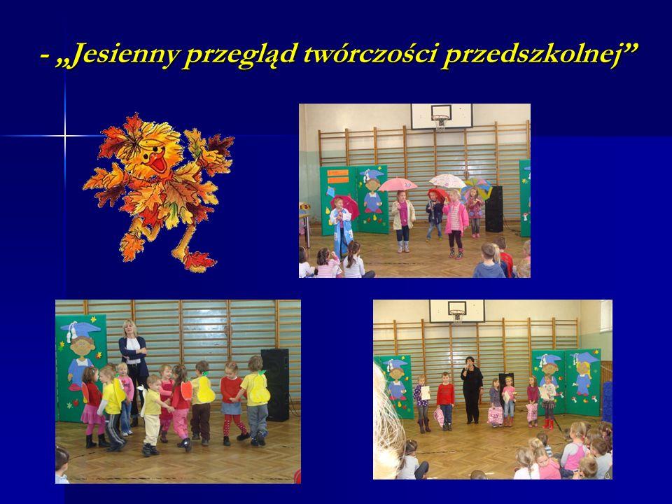 """- """"Jesienny przegląd twórczości przedszkolnej"""