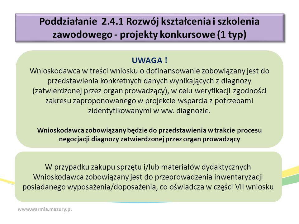 Poddziałanie 2.4.1 Rozwój kształcenia i szkolenia zawodowego - projekty konkursowe (1 typ) UWAGA .