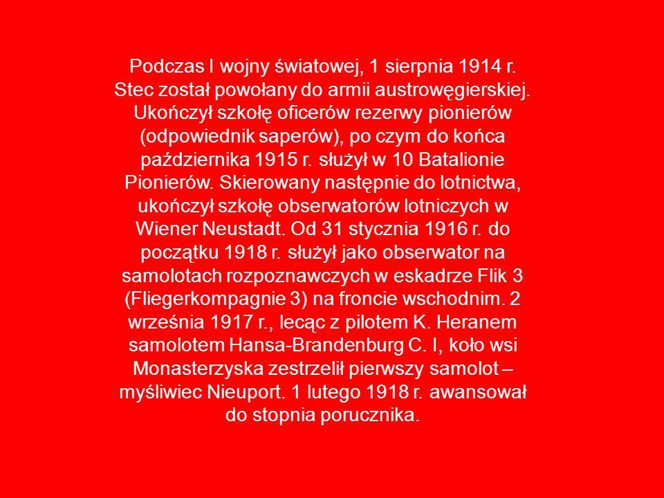 Podczas I wojny światowej, 1 sierpnia 1914 r. Stec został powołany do armii austrowęgierskiej. Ukończył szkołę oficerów rezerwy pionierów (odpowiednik