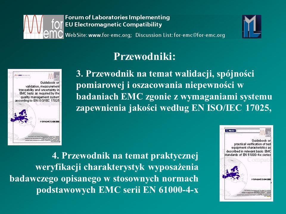 3. Przewodnik na temat walidacji, spójności pomiarowej i oszacowania niepewności w badaniach EMC zgonie z wymaganiami systemu zapewnienia jakości wedł
