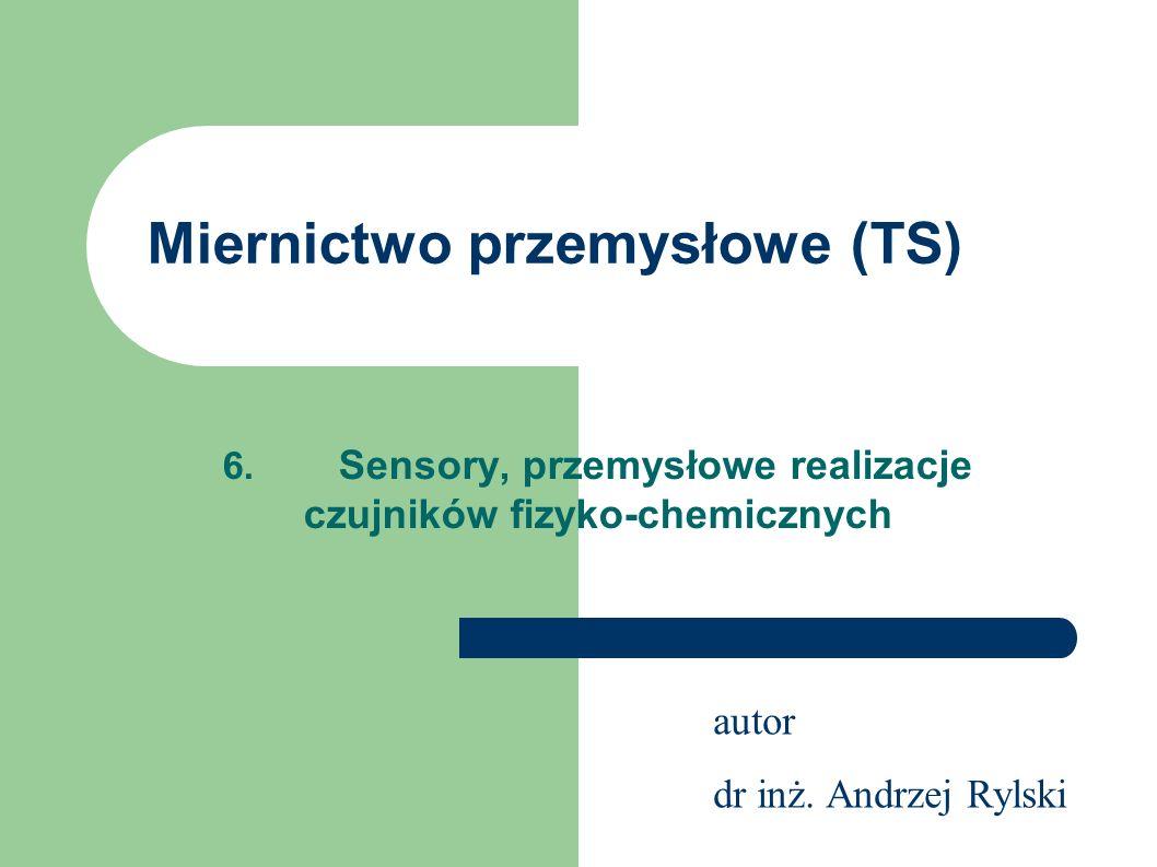 autor dr inż. Andrzej Rylski Miernictwo przemysłowe (TS) 6.