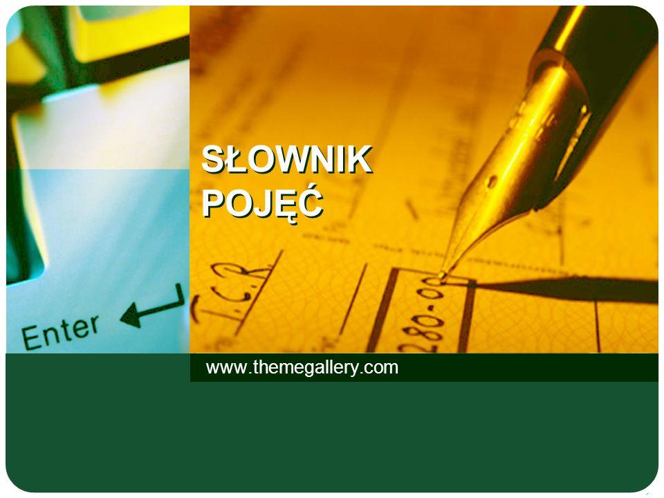SŁOWNIK POJĘĆ www.themegallery.com
