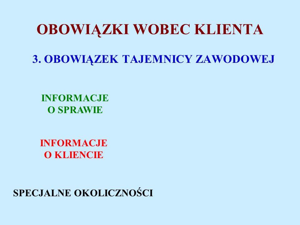 OBOWIĄZKI WOBEC KLIENTA 3.