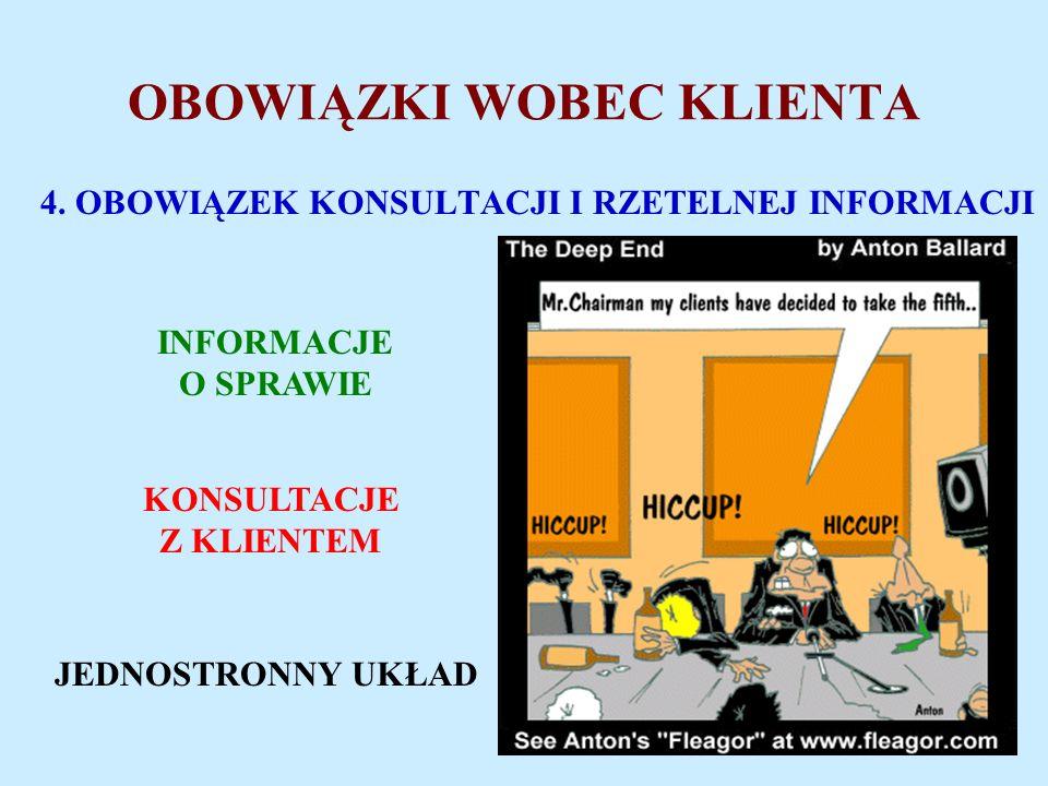 OBOWIĄZKI WOBEC KLIENTA 4.