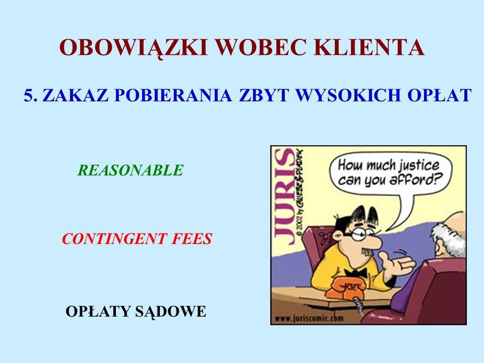 OBOWIĄZKI WOBEC KLIENTA 5.