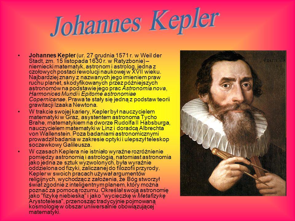Johannes Kepler (ur. 27 grudnia 1571 r. w Weil der Stadt, zm.