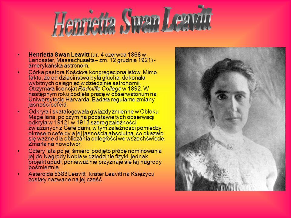 Henrietta Swan Leavitt (ur. 4 czerwca 1868 w Lancaster, Massachusetts– zm.