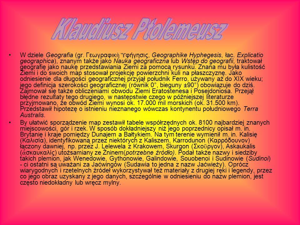 W dziele Geografia (gr. Γεωγραφικ ὴ Ὑ φήγησις, Geographike Hyphegesis, łac.