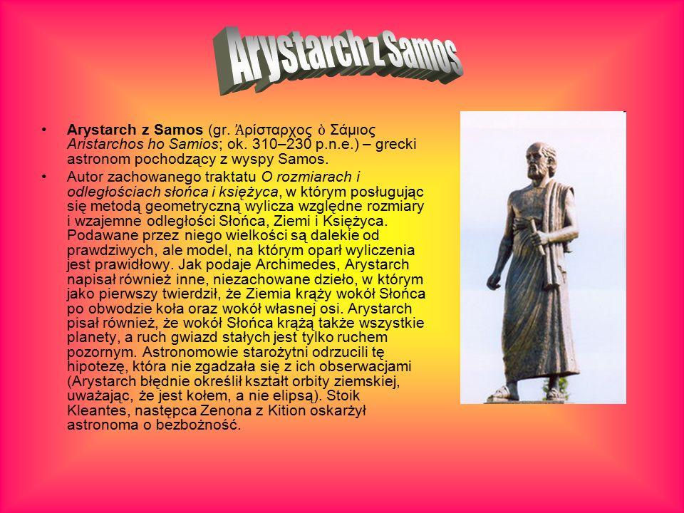 Arystarch z Samos (gr. Ἀ ρίσταρχος ὁ Σάμιος Aristarchos ho Samios; ok.