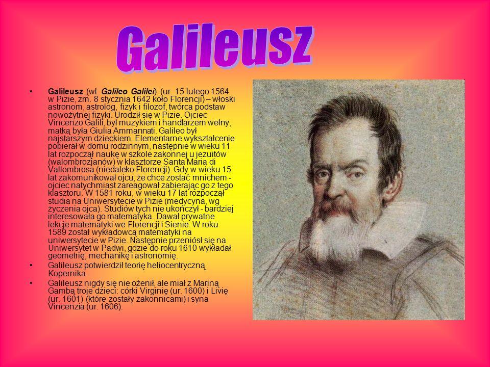 Galileusz (wł. Galileo Galilei) (ur. 15 lutego 1564 w Pizie, zm.